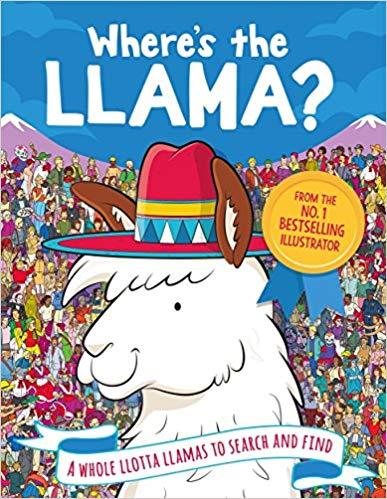Where's the Llama?: A Whole Llotta Llamas to Search and Find (Search and Find Activity) £3 at Amazon